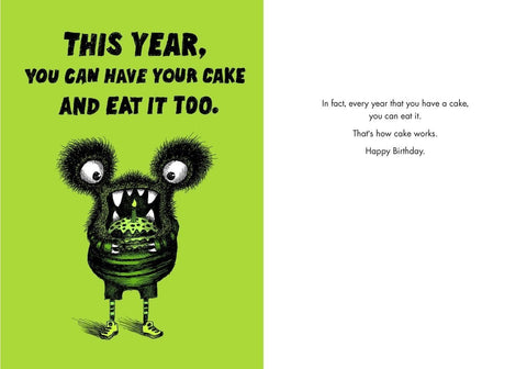 "Front and inside of card. Front of card is green with fuzzy monster with its mouth open, about to devour a whole cake. Text at top of card reads ""This Year, You Can Have Your Cake And Eat It Too."""