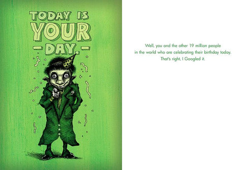 "Front and inside of card. Front of card is green with illustration of a goblin-like figure in a trench coat and party hat, pointing at the onlooker. Text at top of the card reads ""Today Is Your Day."""