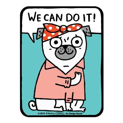 We Can Do It Pug Big Sticker