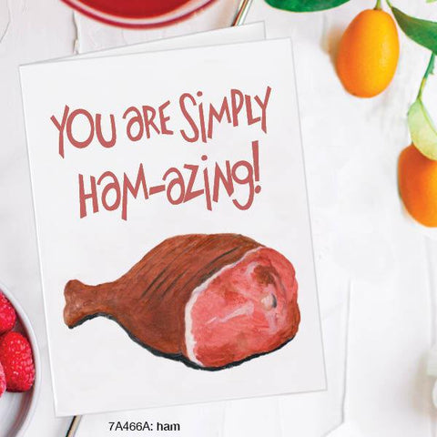 You Are Simply Ham-azing Card