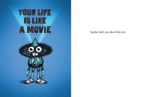 "Front and inside of card. Front of card is blue with a fuzzy-faced creature wearing a tie, sneakers and a party hat. Marquee letters above its head read, ""Your Life Is Like A Movie."""