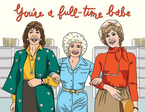 You're a Full-Time Babe 9 to 5 Birthday Card