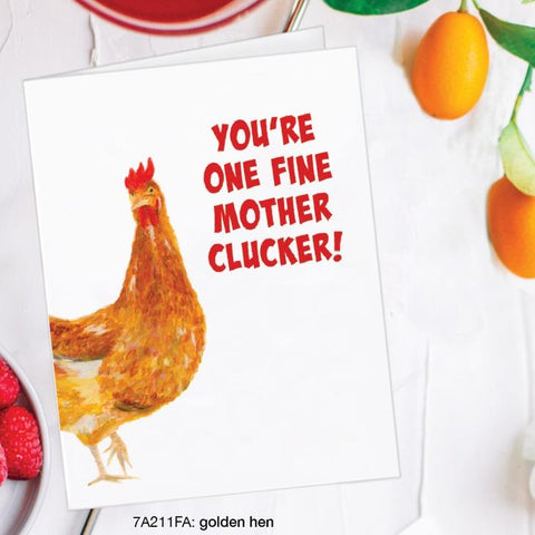 You're One Fine Mother Clucker Card