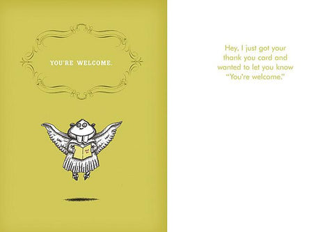 "Front and inside of card. Front of card is yellow with illustration of a winged, buck toothed creature holding a yellow card. White text above the figure reads ""You're Welcome."""