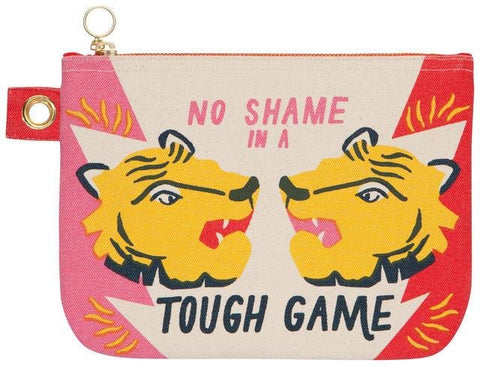 "Pink, beige and red zipper pouch with cartoon tiger heads facing each other. Pink text above heads reads ""No Shame In A,"" and continue in larger black text underneath, ""Tough Game."""