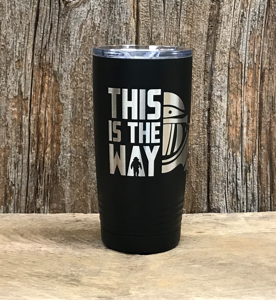"""This is the Way"" 20 oz Tumbler"