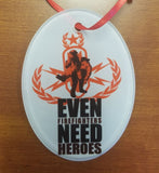 Firefighters Need Heroes Ornament