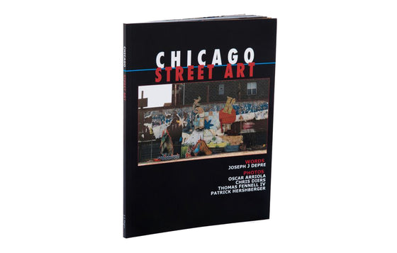 Chicago Street Art Book by Joseph J Depre