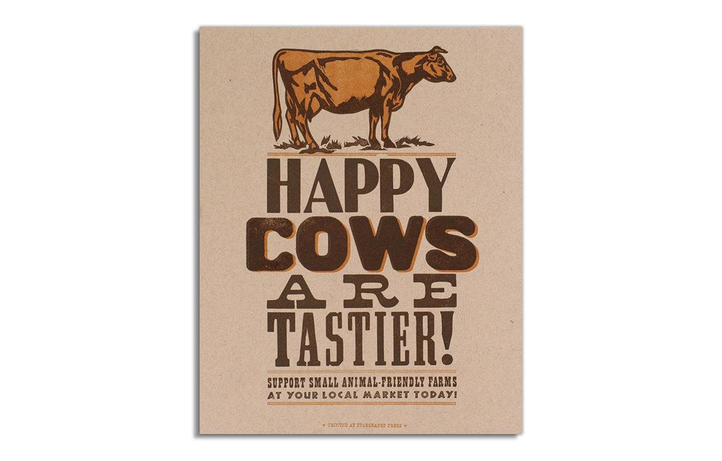 Happy Cows Are Tastier by Starshaped Press