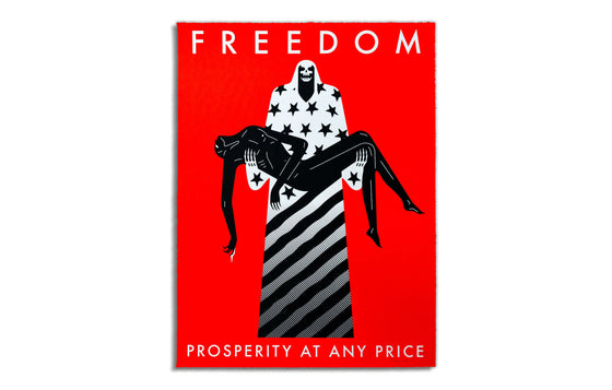 Freedom/ Prosperity at Any Price [Red] by Cleon Peterson