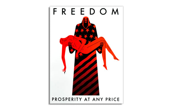 Freedom/ Prosperity at Any Price [White] by Cleon Peterson