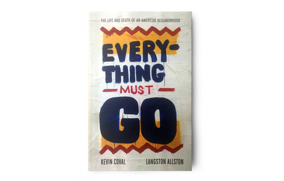 Everything Must Go [Book] by Kevin Coval x Langston Allston