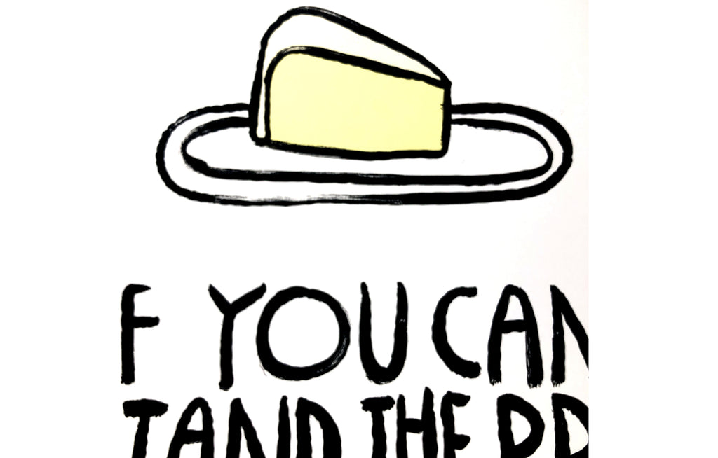 If You Can't Stand The Brie... by Don't Fret