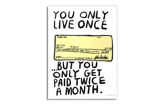 You Only Live Once... by Don't Fret