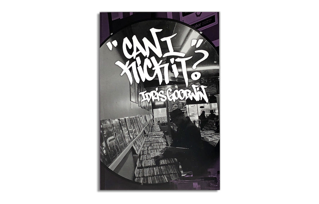 Can I Kick it? Book by Idris Goodwin