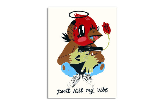 Don't Kill My Vibe [Screen Print] by Sentrock
