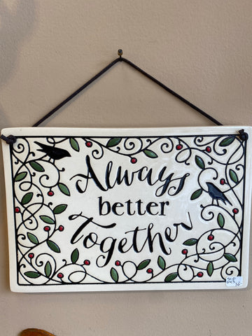 Ceramic Plaque - Always Better Together