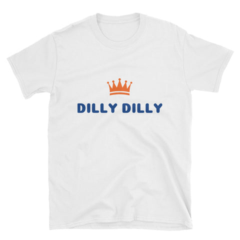Dilly Dilly Short-Sleeve Unisex T-Shirt