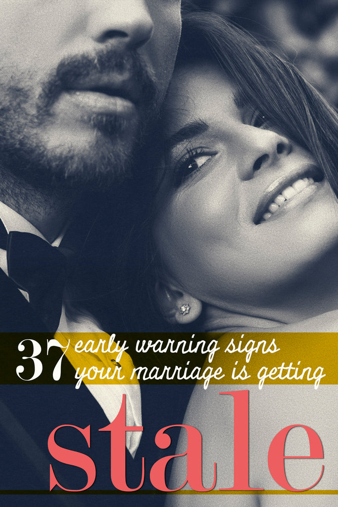 37 Early Warning Signs Your Marriage is Getting Stale