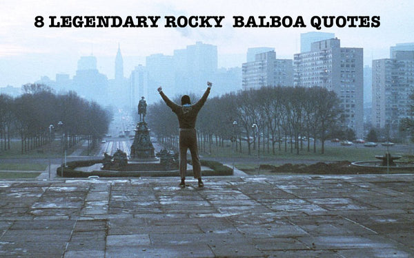 8 Legendary Rocky Balboa Quotes