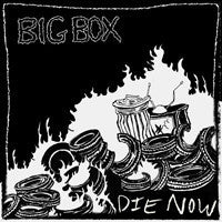 "BIG BOX - Die Now 12"" (RID-024)"