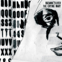 Suzanne'Silver - The Crying Mary CD (RID-008)