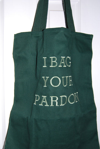 Totes ~ I Bag Your Pardon