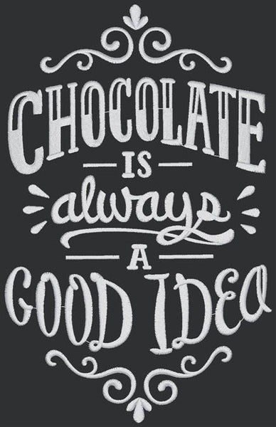 Designs - Chalkboard - Chocolate is a Good Idea