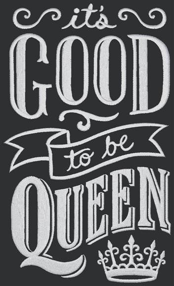 Chalkboard - It's Good to be Queen