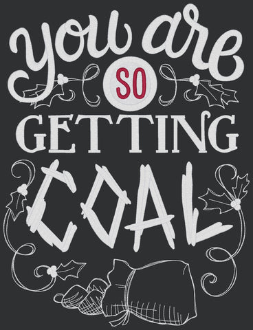 Chalkboard - You Are So Getting Coal