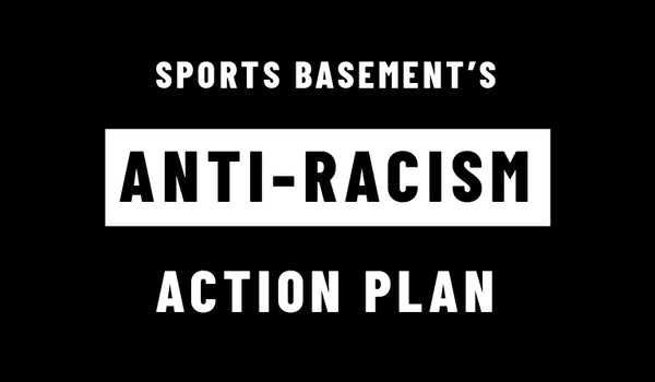 Sports Basement's Anti-Racism Action Plan