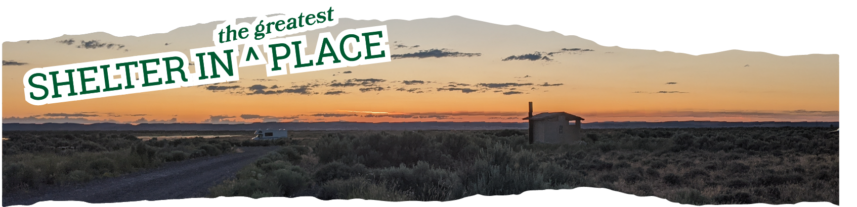 Title Text: Shelter in the Greatest Place laid over a photo of the sun setting over a desert campground with a vault toilet outhouse in the foreground.