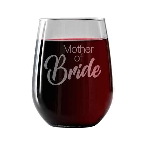 Mother of Bride  Stemless Wine Glass