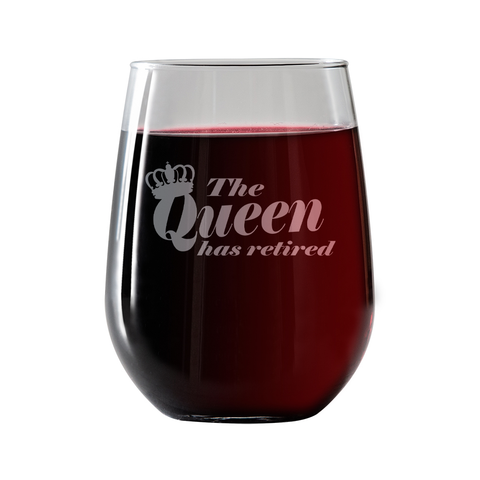 The Queen has retired  Stemless Wine Glass