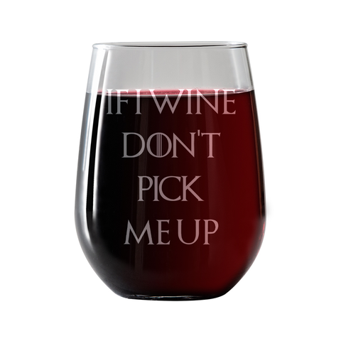 If I Wine Dont Pick Me Up  Stemless Wine Glass