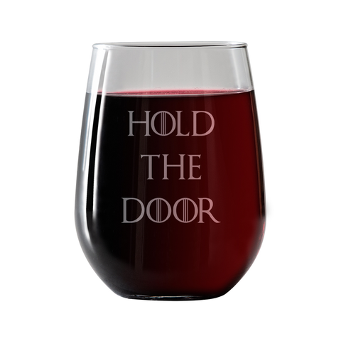 Hold the Door  Stemless Wine Glass