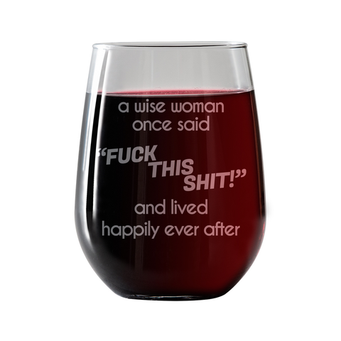 Fck This S**T  Stemless Wine Glass