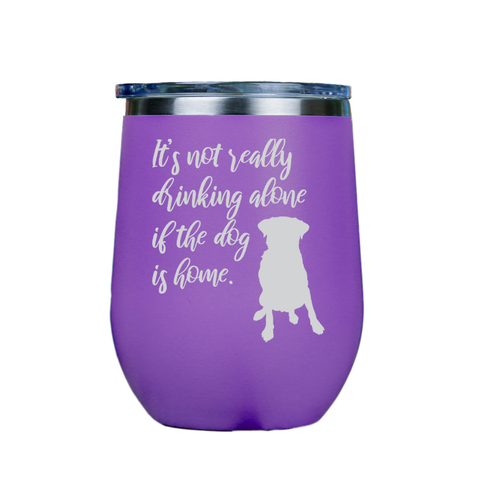 Its not really drinking alone  - Purple Stainless Steel Stemless Wine Glass