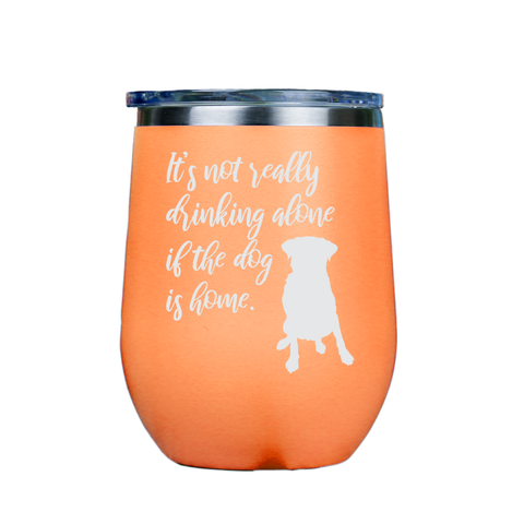 Its not really drinking alone  - Orange Stainless Steel Stemless Wine Glass