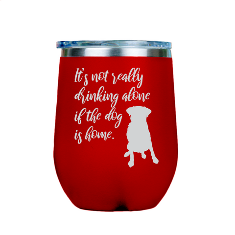 Its not really drinking alone  - Red Stainless Steel Stemless Wine Glass