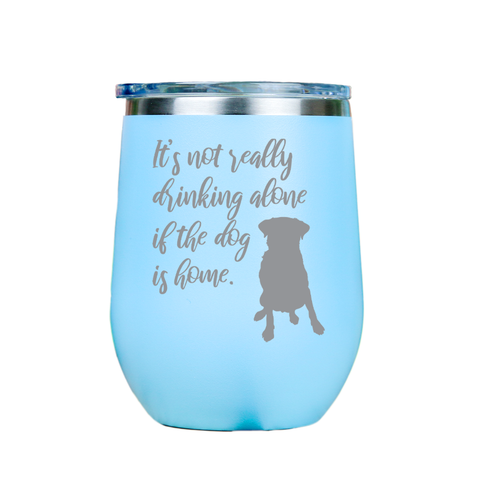 Its not really drinking alone  - Blue Stainless Steel Stemless Wine Glass