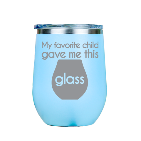 My favorite child gave me this glass  - Blue Stainless Steel Stemless Wine Glass