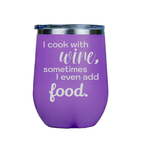 I cook with wine, sometimes i even add food -- Purple Stainless Steel Stemless Wine Glass