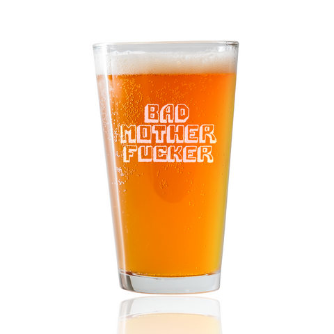 Bad Mother Fker  Beer Pint Glass