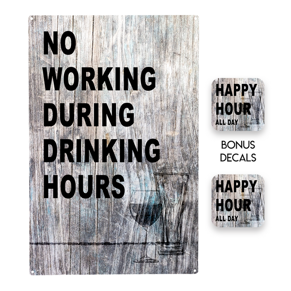 No Working During Drinking Hours Decorative Sign