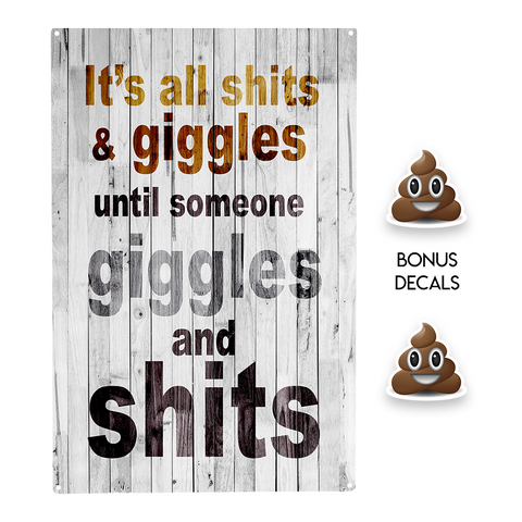It's all SH and giggles until someone giggles and SH Decorative Sign