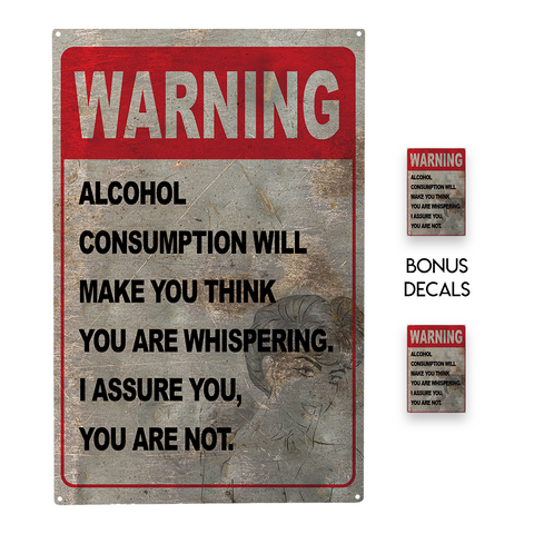 Warning - Alcohol Consumption Will Make You Think Decorative Sign