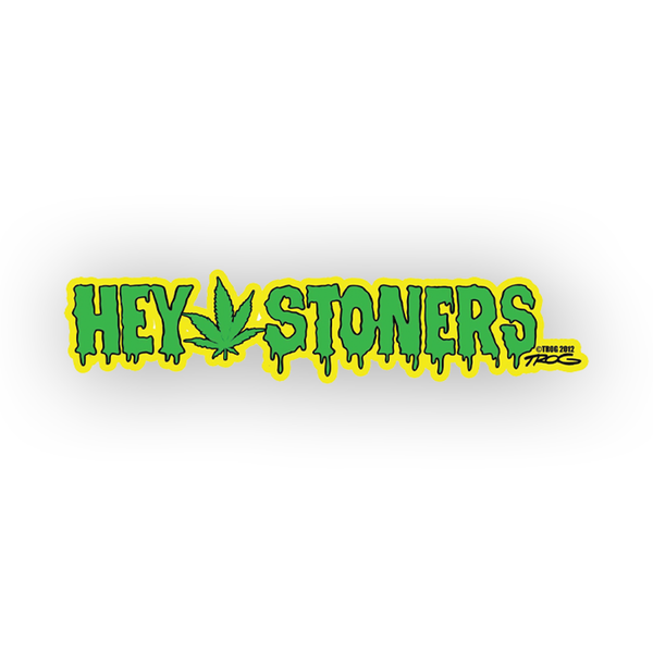 TROG Hey Stoners Decal