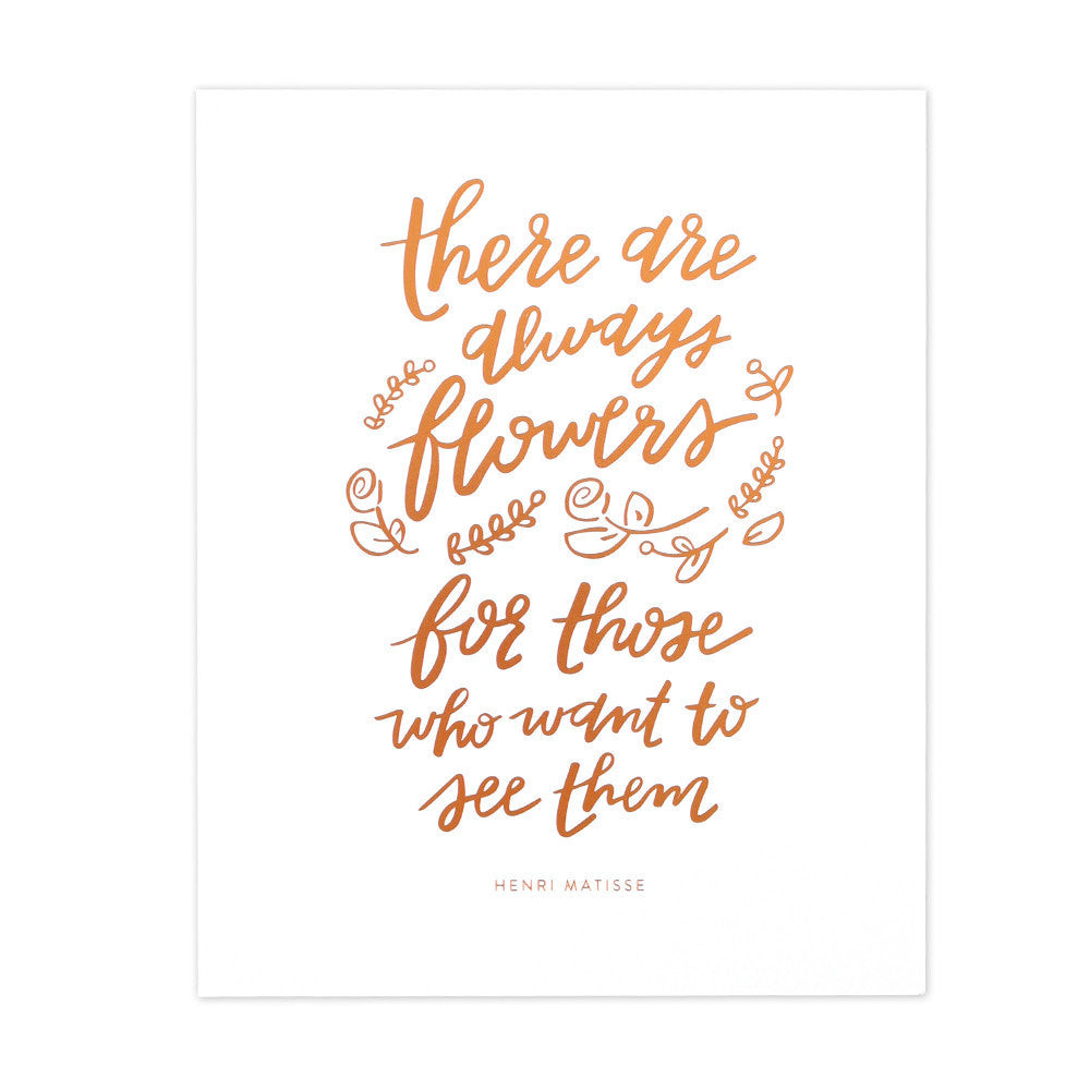 There Are Always Flowers Copper Foil Art Print
