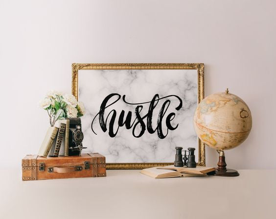 Hustle Art Print - Marble background with hand lettering